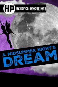 Hysterical Productions presents A Midsummer Night's Dream